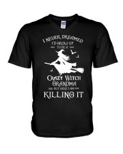 I Never Dreamed I'd Grow Up To Be A Crazy Witch  V-Neck T-Shirt thumbnail