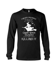 I Never Dreamed I'd Grow Up To Be A Crazy Witch  Long Sleeve Tee thumbnail