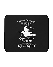 I Never Dreamed I'd Grow Up To Be A Crazy Witch  Mousepad thumbnail