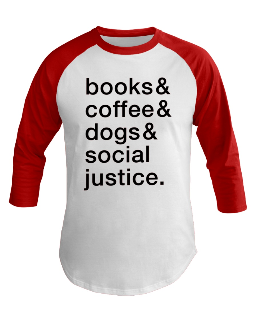 Books Coffee Dogs Social Justice Baseball Tee