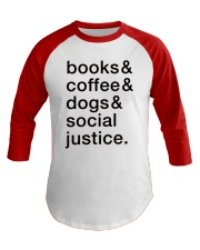 Books Coffee Dogs Social Justice Baseball Tee front