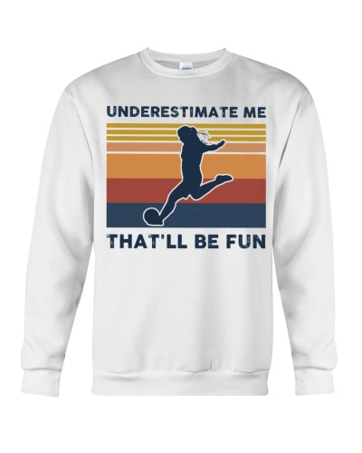 Underestimate Me That'll Be Fun - Football Retro