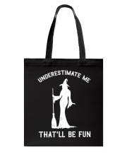 Underestimate Me That'll Be Fun Tote Bag thumbnail
