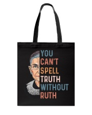 You Can't Spell Truth Without Ruth Tote Bag thumbnail