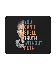 You Can't Spell Truth Without Ruth Mousepad thumbnail