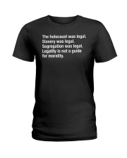 Legality Is Not A Guide For Morality Ladies T-Shirt thumbnail