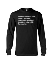 Legality Is Not A Guide For Morality Long Sleeve Tee thumbnail