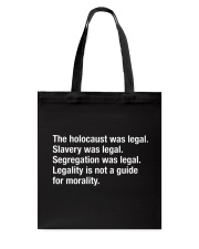 Legality Is Not A Guide For Morality Tote Bag thumbnail
