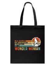 In A World Of Ordinary Mortals Be A Wonder Woman Tote Bag thumbnail