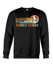 In A World Of Ordinary Mortals Be A Wonder Woman Crewneck Sweatshirt thumbnail