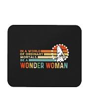 In A World Of Ordinary Mortals Be A Wonder Woman Mousepad thumbnail