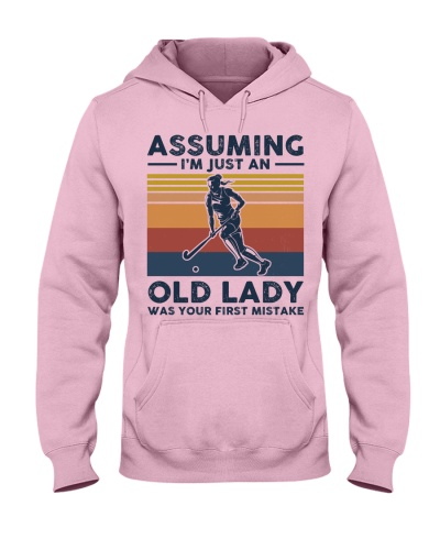 Assuming I'm Just An Old Lady - Field Hockey