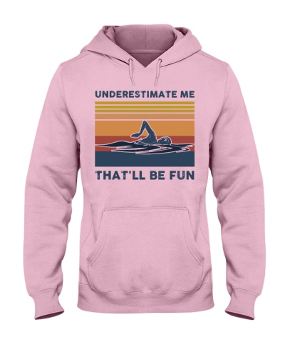 Underestimate Me That'll Be Fun - Swimming