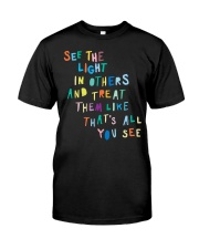 See The Light In Others Classic T-Shirt front
