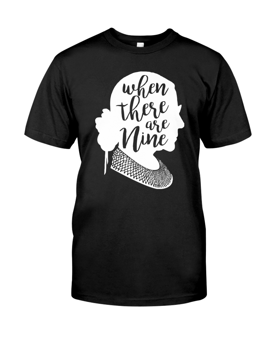 RBG - When There Are Nine Silhouette Classic T-Shirt
