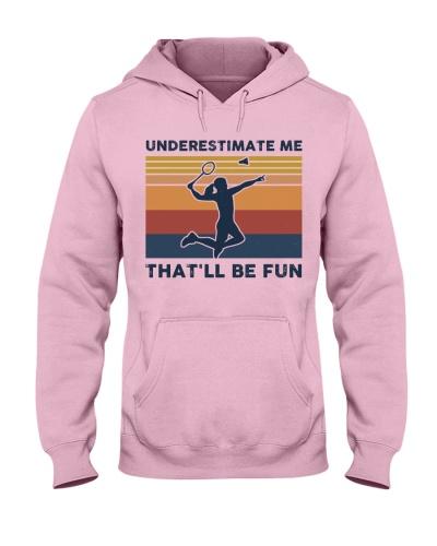 Underestimate Me That'll Be Fun - Badminton Retro