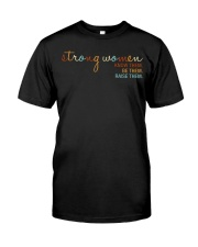 Strong Women - Know them Be Them Raise Them Classic T-Shirt front
