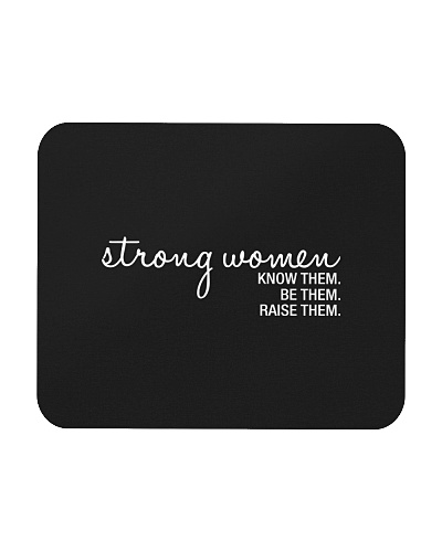 Strong Women Know Them Be Them Raise Them