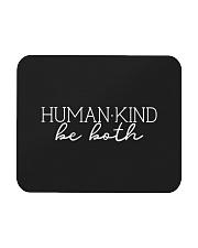 Human Kind Be Both Black And White Mousepad thumbnail