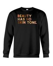 Beauty Has No Skin Tone Crewneck Sweatshirt thumbnail