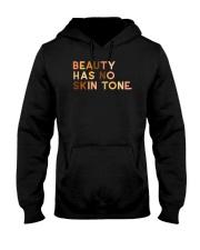 Beauty Has No Skin Tone Hooded Sweatshirt thumbnail