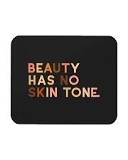 Beauty Has No Skin Tone Mousepad thumbnail