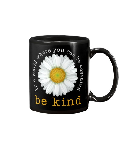 In A World Where You Can Be Anything Be Kind Daisy