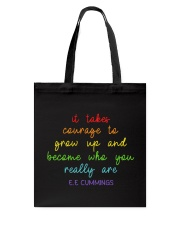 It Takes Courage To Grow Up  Tote Bag thumbnail