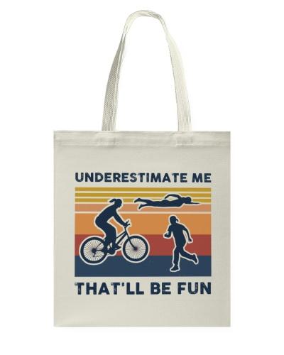 Underestimate Me That'll Be Fun - Triathlon Retro