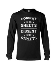 Consent In The Sheets Dissent In The Streets Long Sleeve Tee thumbnail