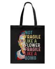 RBG Not Fragile Like A Flower Fragile Like A Bomb Tote Bag tile