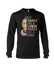 RBG Not Fragile Like A Flower Fragile Like A Bomb Long Sleeve Tee tile
