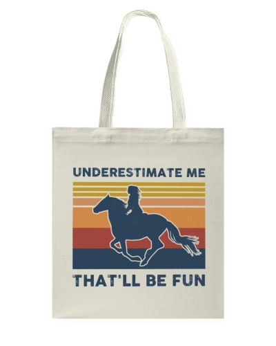 Underestimate Me That'll Be Fun - Horse Riding