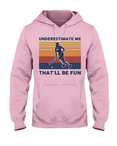 Underestimate Me That'll Be Fun - Hockey
