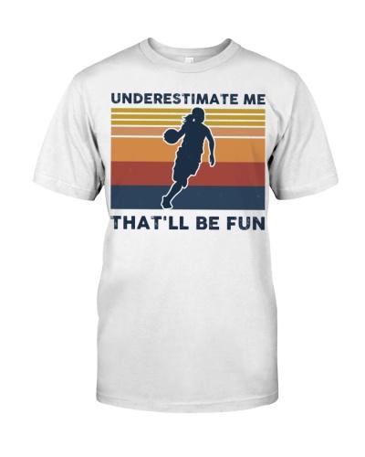Underestimate Me That'll Be Fun - Basketball Retro