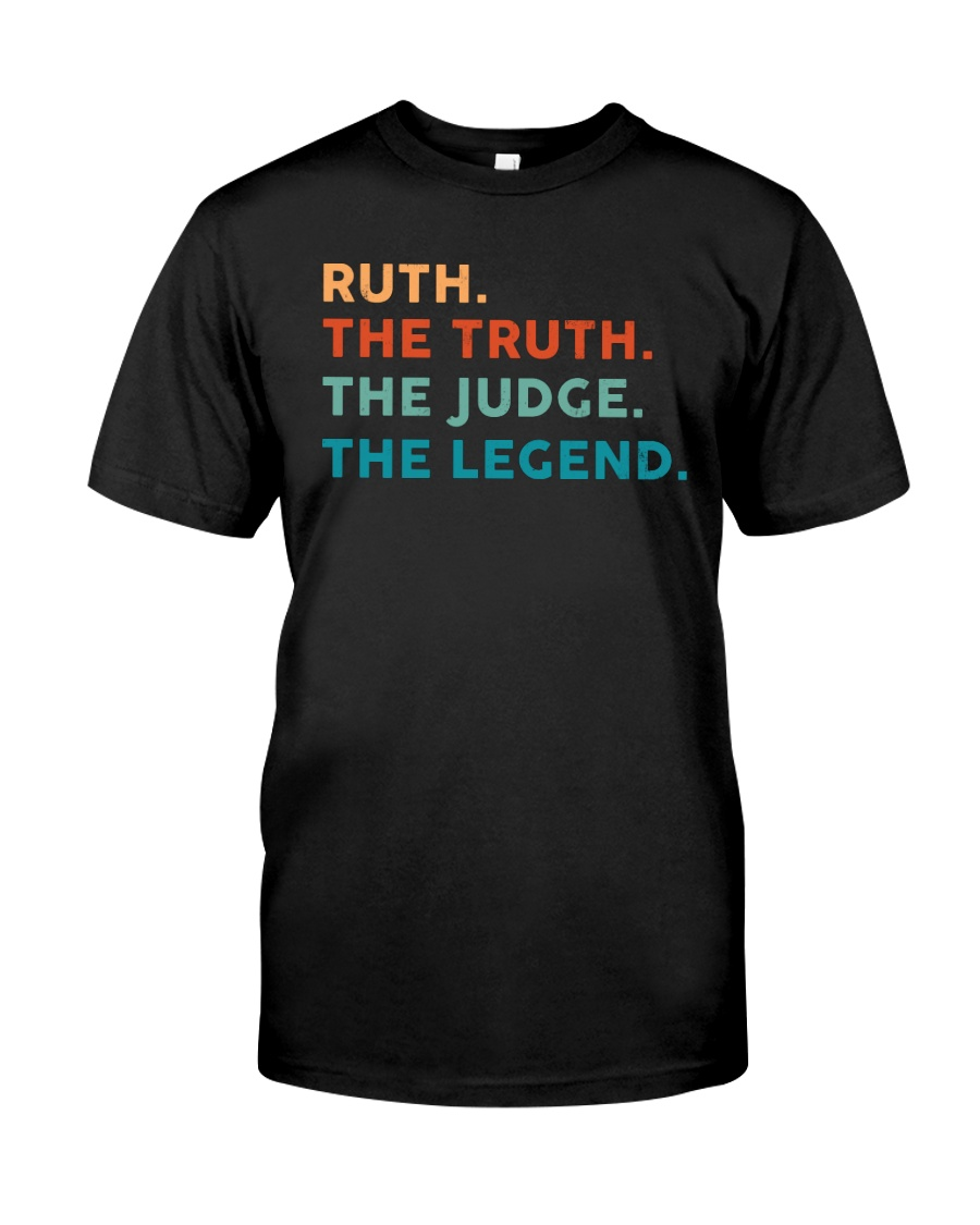 Ruth The Truth The Judge The Legend RBG Classic T-Shirt