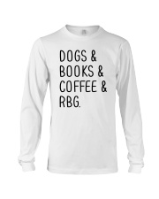 Dogs Books Coffee RBG Long Sleeve Tee thumbnail