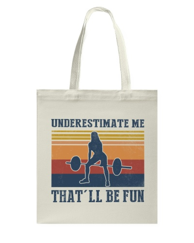 Underestimate Me That'll Be Fun - Weightlifting