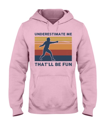 Underestimate Me That'll Be Fun - Fencing
