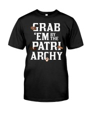 Grab 'Em By The Patriarchy Classic T-Shirt front