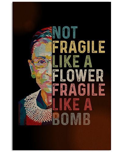 RBG Not Fragile Like A Flower Fragile Like A Bomb