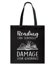 Reading Can Seriously Damage Your Ignorance Tote Bag thumbnail