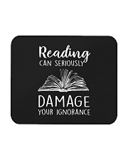 Reading Can Seriously Damage Your Ignorance Mousepad thumbnail