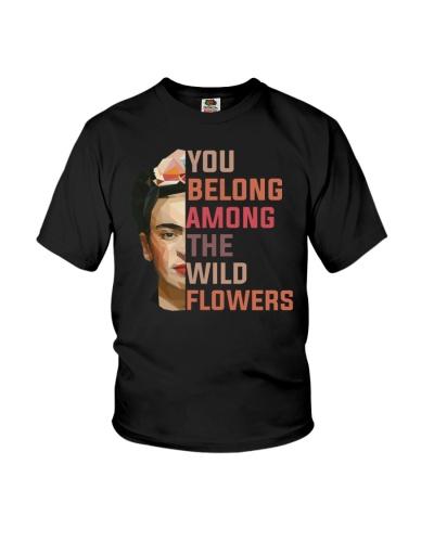 Frida Kahlo - You Belong Among The Wildflower