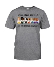 Well-read Women Are Dangerous Creatures Classic T-Shirt front