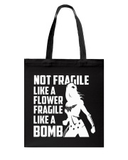 WW - Not Fragile Like A Flower Fragile Like A Bomb Tote Bag thumbnail