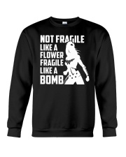WW - Not Fragile Like A Flower Fragile Like A Bomb Crewneck Sweatshirt thumbnail
