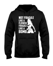 WW - Not Fragile Like A Flower Fragile Like A Bomb Hooded Sweatshirt thumbnail