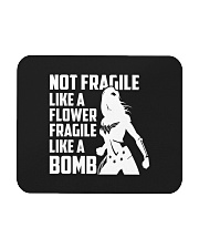 WW - Not Fragile Like A Flower Fragile Like A Bomb Mousepad thumbnail