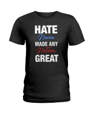 Hate Never Made Any Nation Great Ladies T-Shirt thumbnail